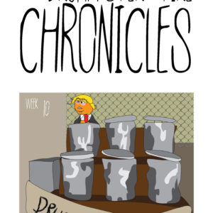 The Drumpfster Fire Chronicles Wk 10